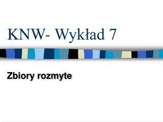 KNW- Wykład 7