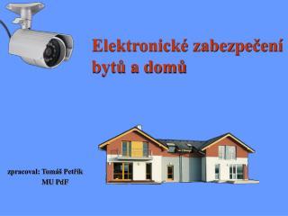 Elektronické zabezpečení  bytů a domů