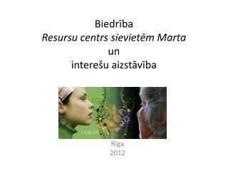 Biedrība  Resursu centrs sievietēm Marta un interešu aizstāvība