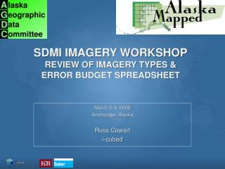 SDMI Imagery workshop Review of imagery types & Error budget spreadsheet