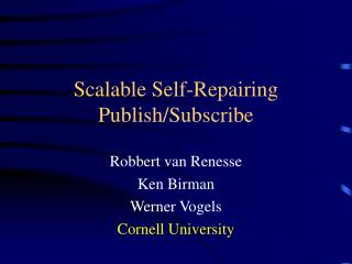Scalable Self-Repairing Publish/Subscribe