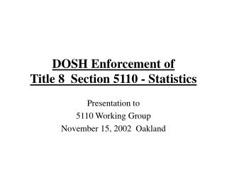 DOSH Enforcement of Title 8  Section 5110 - Statistics