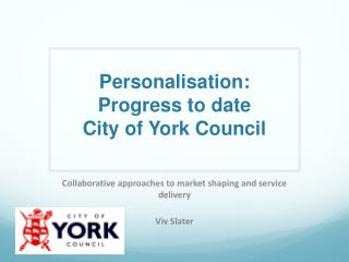 Personalisation:  Progress to date City of York Council
