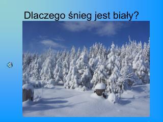 Dlaczego snieg jest bialy