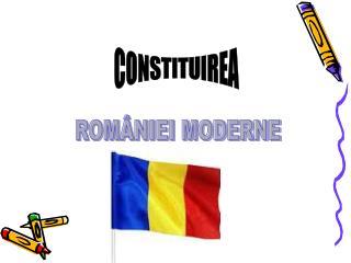 ROMÂNIEI MODERNE