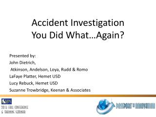 Accident Investigation You Did What…Again?