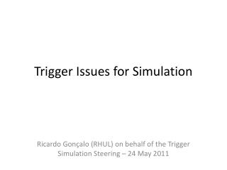 Trigger Issues for Simulation