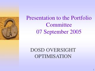 Presentation to the Portfolio Committee 07 September 2005