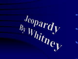 Jeopardy By Whitney