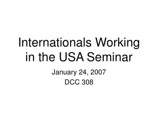 Internationals Working in the USA Seminar