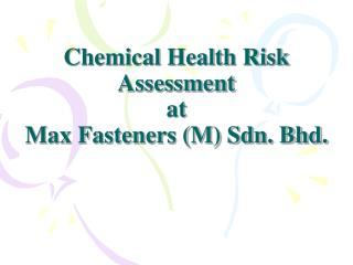 Chemical Health Risk Assessment at  Max Fasteners (M) Sdn. Bhd.