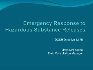 Emergency Response to  Hazardous Substance Releases