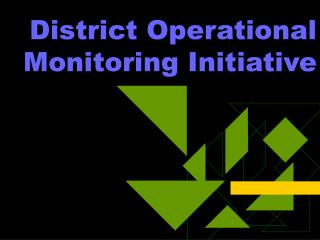 District Operational Monitoring Initiative