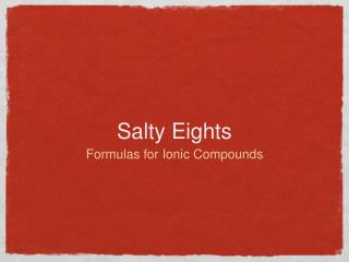 Salty Eights