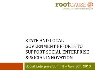 State and Local Government Efforts to Support Social Enterprise & Social Innovation