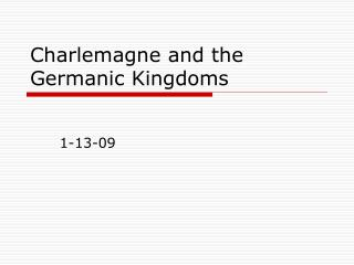 Charlemagne and the Germanic Kingdoms