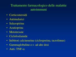 Trattamento farmacologico delle malattie autoimmuni