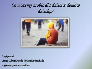 Co możemy zrobić dla dzieci z domów dziecka?