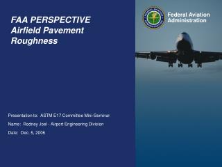 FAA PERSPECTIVE  Airfield Pavement Roughness