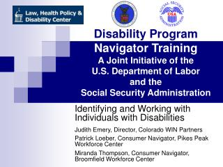 Disability Program Navigator Training A Joint Initiative of the U.S. Department of Labor and the Social Security Adminis
