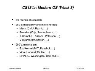 CS134a: Modern OS (Week 8)