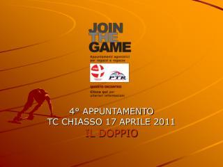 4° APPUNTAMENTO TC CHIASSO 17 APRILE 2011 IL DOPPIO