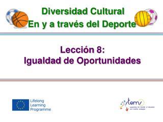 Lección  8: Igualdad  de  Oportunidades