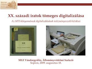 XX. századi iratok tömeges digitalizálása