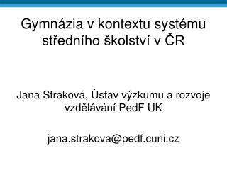 G y mn ázia v kontextu systému středního školství v ČR