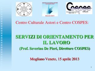 Centro Culturale Astori e Centro COSPES: