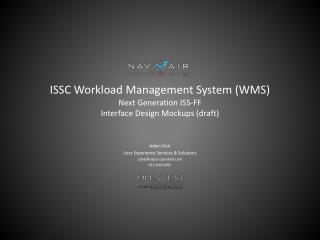 ISSC Workload Management System (WMS) Next Generation ISS-FF Interface Design Mockups (draft)