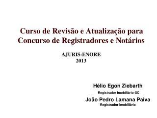 Curso de Revisão e Atualização para Concurso de Registradores e Notários AJURIS-ENORE 2013