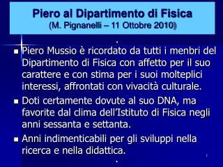 Piero al Dipartimento di Fisica (M. Pignanelli – 11 Ottobre 2010)