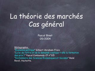 La théorie des marchés Cas général