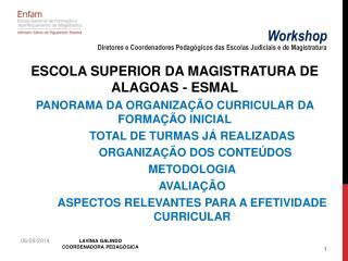 ESCOLA SUPERIOR DA MAGISTRATURA DE ALAGOAS - ESMAL