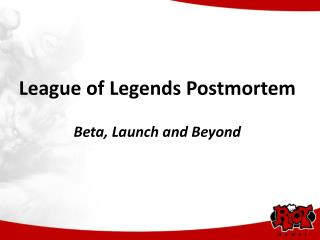League of Legends Postmortem Beta, Launch and Beyond
