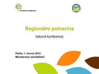 Praha, 1. června 2012 Ministerstvo zemědělství