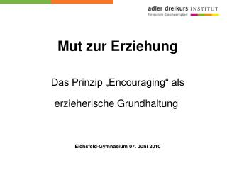 """Mut zur Erziehung Das Prinzip """"Encouraging"""" als    erzieherische Grundhaltung"""