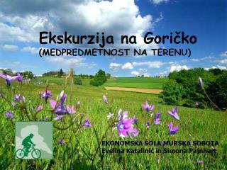 Ekskurzija na Goričko (MEDPREDMETNOST NA TERENU)