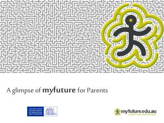A glimpse of myfuture for Parents