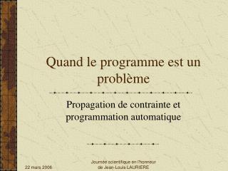 Quand le programme est un problème