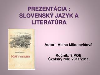 PREZENTÁCIA : SLOVENSKÝ  JAZYK A LITERATÚRA