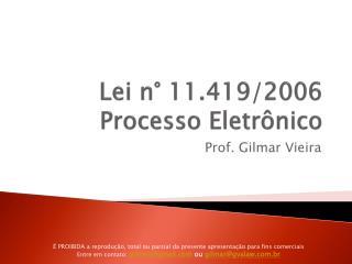 Lei n°  11.419/2006 Processo Eletrônico