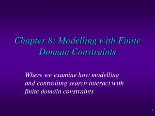 Chapter 8: Modelling with Finite Domain Constraints