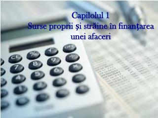 Capilolul 1 Surse proprii  şi străine în finanţarea  unei afaceri