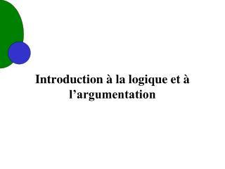 Introduction à la logique et à l'argumentation