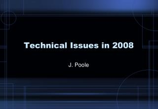 Technical Issues in 2008