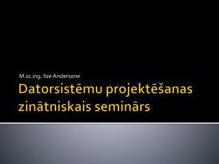 Datorsistēmu projektēšanas zinātniskais seminārs