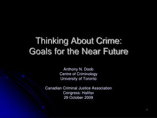 Thinking About Crime: Goals for the Near Future