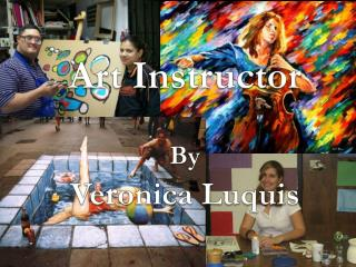 Art Instructor By Ve r onica Luquis